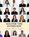 Master the Interview by Anne Marie Segal