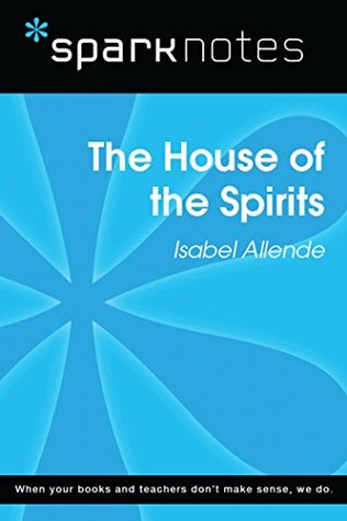 The House of the Spirits (SparkNotes Literature Guide)