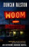 Woom: An Extreme Horror Novel