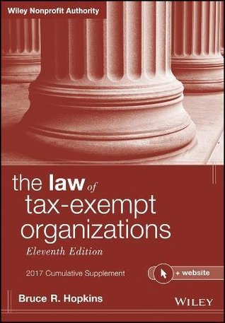 The Law of Tax-Exempt Organizations + Website, 2017 Cumulative Supplement