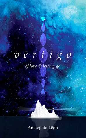 Vertigo: Of Love & Letting Go