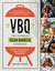 VBQ - The Ultimate Vegan BBQ  Cookbook: Seared, Skewered, Smoking Hot!