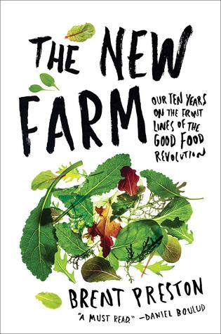 The New Farm by Brent Preston