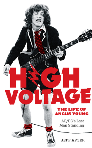 High Voltage: The Life of Angus Young, AC/DC's Last Man Standing
