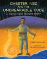 Chester Nez and the Unbreakable Code by Joseph Bruchac