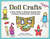 Doll Crafts by Laurie Carlson