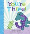You're Three!