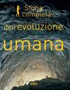 Storia completa dell'evoluzione umana