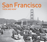 San Francisco Then and Now®