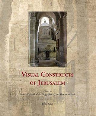Visual Constructs of Jerusalem