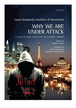 """Why we are under attack: Al Qaeda, the Islamic State and the """"do-it-yourself"""" terrorism"""
