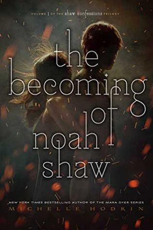 The Becoming of Noah Shaw (The Shaw Confessions, #1)