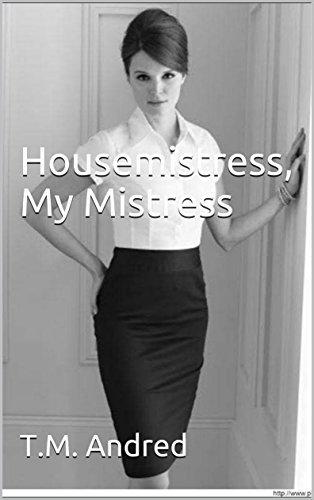 Housemistress, My Mistress