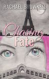 Chasing Fate by Rachael  Brownell