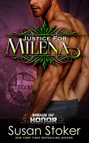 Justice for Milena (Badge of Honor: Texas Heroes #10)