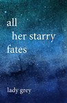 All Her Starry Fates