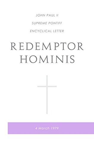 Redemptor Hominis: John Paul II Supreme Pontiff Encyclical Letter
