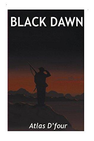 Black Dawn.