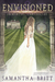 Envisioned (Immortal Chronicles, #3)