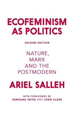 Ecofeminism as Politics: Nature, Marx and the Postmodern