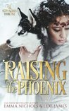 Raising the Phoenix (The Howl Series Book One)