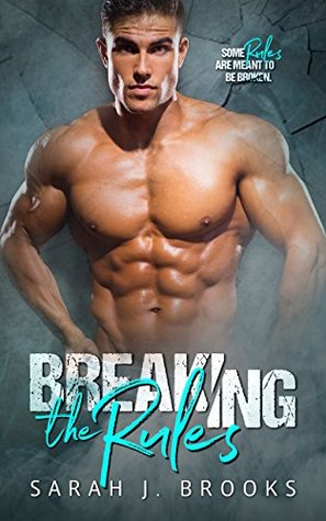 Breaking the Rules by Sarah J. Brooks