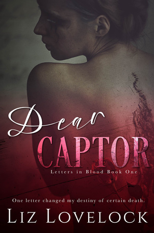 Dear Captor (Letters in Blood series, #1)