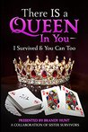There IS a Queen in You: I Survived & You Can Too