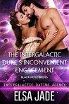 The Intergalactic Duke's Inconvenient Engagement by Elsa Jade