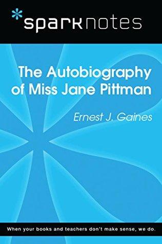 The Autobiography of Miss Jane Pittman (SparkNotes Literature Guide) (SparkNotes Literature Guide Series)