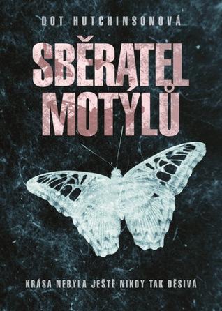 Sběratel motýlů (Sběratel, #1)