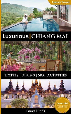 Luxurious Chiang Mai by Laura Gibbs