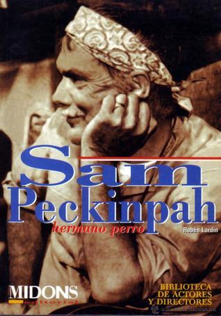 Sam Peckinpah. Hermano perro