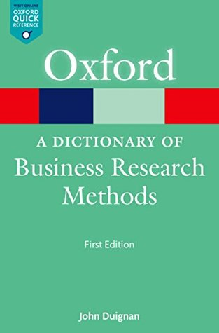A Dictionary of Business Research Methods (Oxford ...