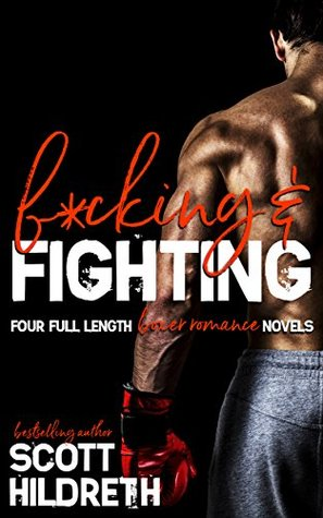 F*cking & Fighting: The Complete Series (Fighter Erotic Romance, #1-4)
