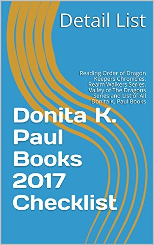 Donita K. Paul Books 2017 Checklist: Reading Order of Dragon Keepers Chronicles, Realm Walkers Series, Valley of The Dragons Series and List of All Donita K. Paul Books