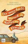 Der unerhörte Wunsch des Monsieur Dinsky: Roman