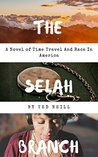 The Selah Branch: A Novel of Time Travel and Race in America
