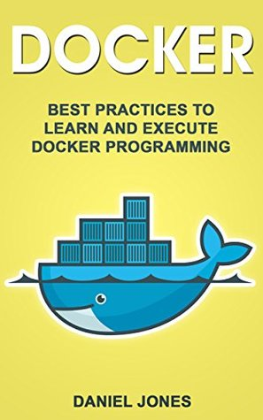 Docker: Best Practices to Learn and Execute Docker Programming