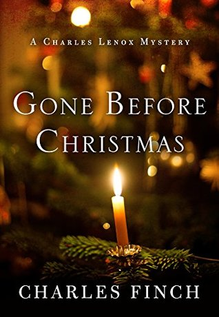 Gone Before Christmas (a Charles Lenox novella) by Charles Finch