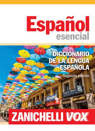Español esencial. Diccionario de la lengua española. Segunda edición