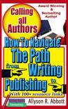 Calling all Authors: How to Navigate the Path from Writing to Publishing