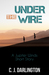 Under the Wire by C.J. Darlington