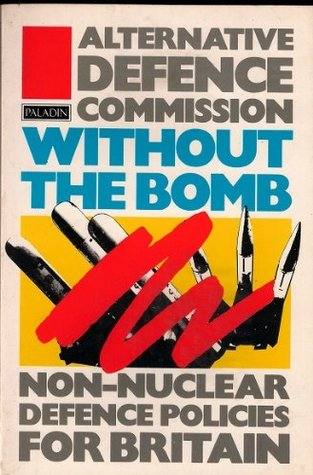 Without the Bomb: Alternative Defence Commission (Paladin Books)