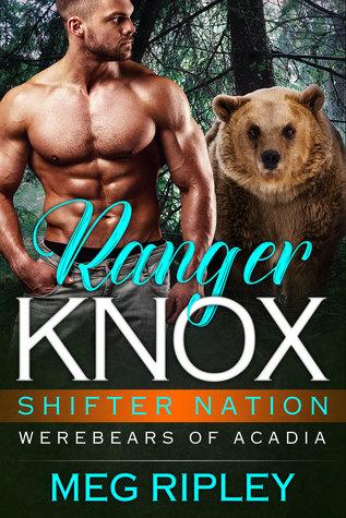 Ranger Knox (Shifter Nation: Werebears of Acadia #1)