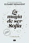 La magia de ser Sofía by Elísabet Benavent