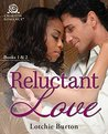 Reluctant Love: Books 1 & 2