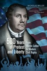 500 Years of Protest and Liberty: From Martin Luther to Modern Civil Rights