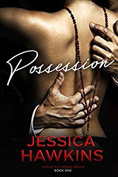 Possession (Explicitly Yours, #1) by Jessica Hawkins