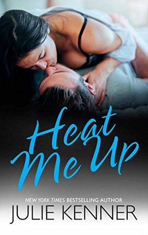 Heat Me Up by Julie Kenner